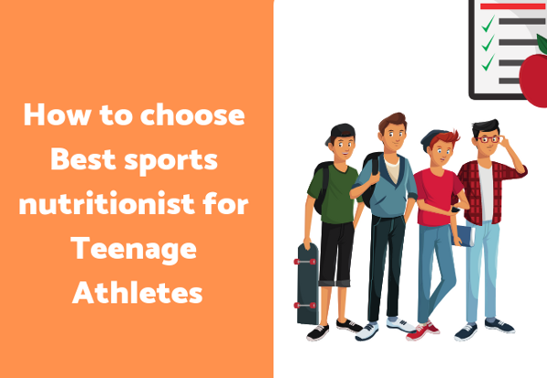 How to choose Best sports nutritionist for Teenage Athletes
