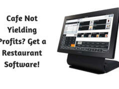 Cafe Not Yielding Profits- Get a Restaurant Software
