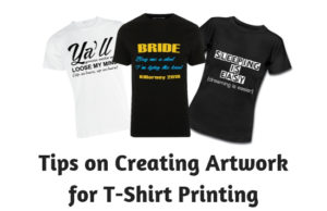 Tips on Creating Artwork for T-Shirt Printing