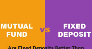 Are Fixed Deposits Better Than Mutual Funds Know Facts Here