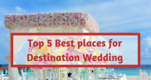 Top 5 Best places for destination Wedding