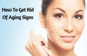 How To Get Rid Of Aging Signs