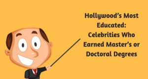 Hollywoods Most Educated- Celebrities Who Earned Masters or Doctoral Degrees