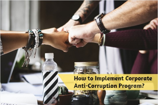 How to Implement Corporate Anti-Corruption Program