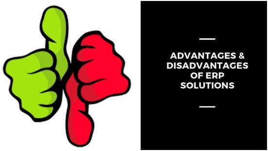 Advantages & Disadvantages of ERP solutions