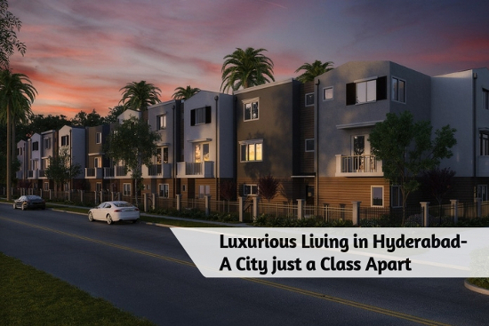 Luxurious Living in Hyderabad- a City just a Class Apart