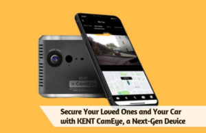 Secure Your Loved Ones and Your Car with KENT CamEye