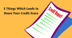 5 Things Which Leads to Down Your Credit Score