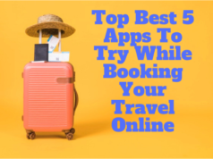 Top Best 5 Apps to Try While Booking Your Travel Online