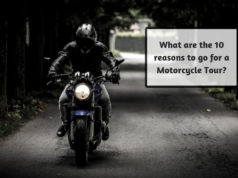 What are the 10 reasons to go for a Motorcycle Tour