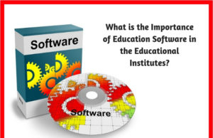 What is the Importance of Education Software in the Educational Institutes