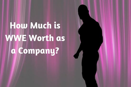 How Much is WWE Worth as a Company