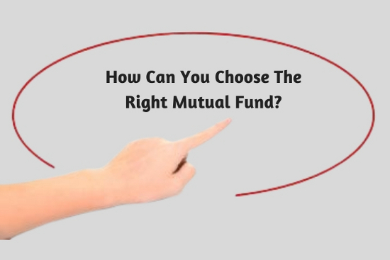 How Can You Choose The Right Mutual Fund