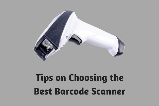 Tips on Choosing the Best Barcode Scanner