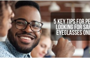 5 Key Tips For People Looking For Safety Eyeglasses Online