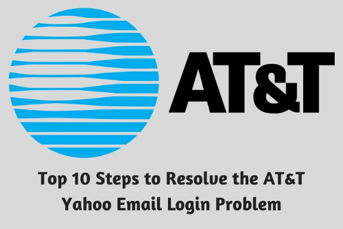 Top 10 steps to resolve the AT&T Yahoo email login problem