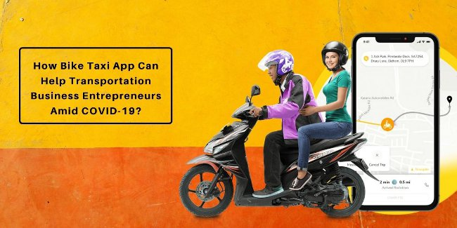 How Bike Taxi App Can Make The Situation Better For Transportation Business Entrepreneurs Amid COVID-19