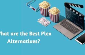 What are the Best Plex Alternatives?